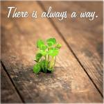 There's always a way (Positive Outlook)